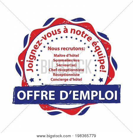 French Job offer stamp. French text: Join our team. We are hiring: butler, wine waiter, receptionist - jobs in hotel / restaurant industry. Print colors used