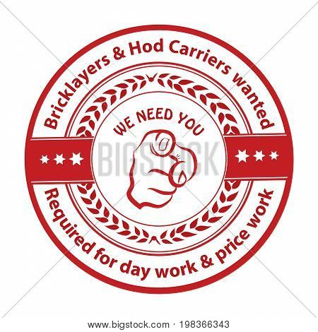Bricklayers and hod carriers wanted - We need you! Required for day work & price work - Job advertising / Job offer - Grunge label. Print colors used