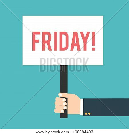 Hand holding placard with friday text. Hand holding signbord. Vector stock.