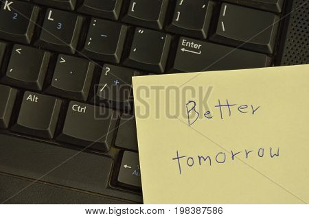 paper note write better tomorrow stick on computer notebook for cheer up