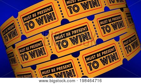 Must Be Present to Win Contest Rule Tickets 3d Illustration