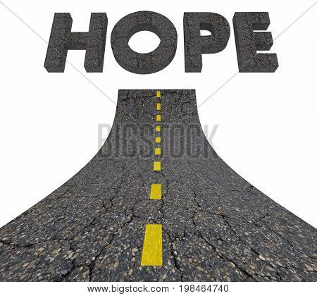 Hope Hoping Dreams Road Word 3d Illustration
