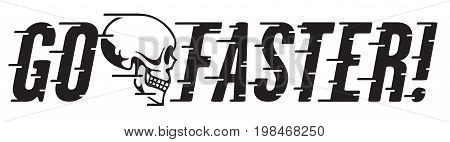 Go Faster Retro Design with Skull and Speed Lines Vintage style vector hot rod, motorcycle, car design with custom speed line typography.