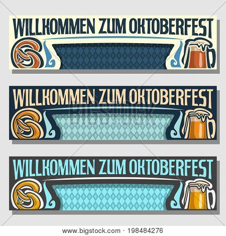 Vector Oktoberfest banners: 3 web headers for october fest in german Bavaria, templates with bavarian flag, title text willkommen zum oktoberfest, layouts with rhombus background, beer mug and pretzel