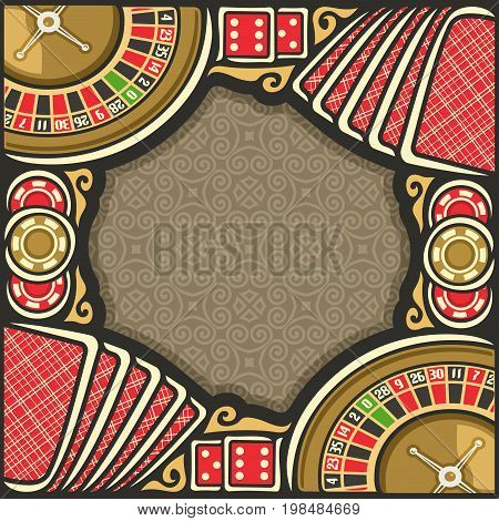 Vector poster for Casino: frame with brown background for text on casino gambling theme, border with roulette wheel up, red dice for craps, gaming chips for casino, table with playing card top view.