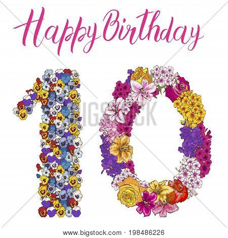 Ten digit made of different flowers. Floral element of colorful alphabet made from flowers. Happy birthday inscription. vector