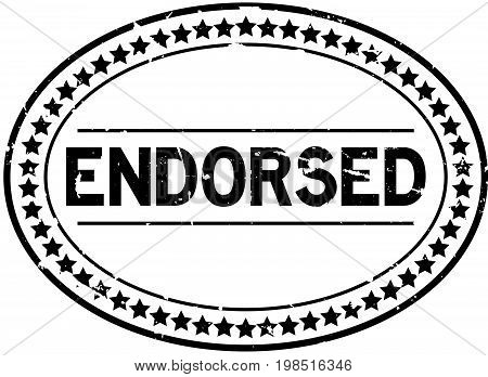 Grunge black endorsed oval rubber seal stamp on white background