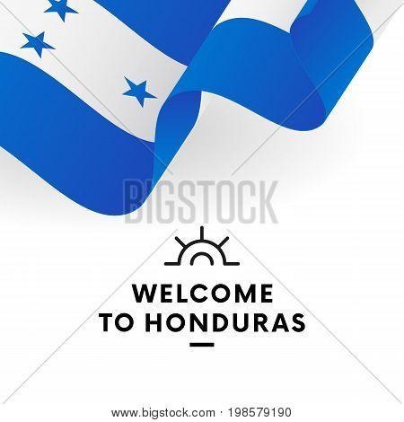 Welcome to Honduras. Honduras flag. Patriotic design. Vector illustration.