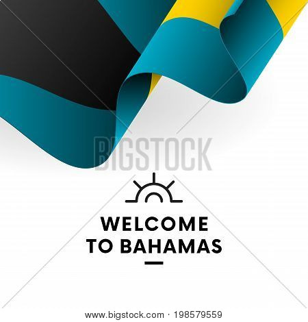 Welcome to Bahamas. Bahamas flag. Patriotic design. Vector illustration.