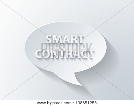 Smart Contract. Speech bubble. 3d Rendering.