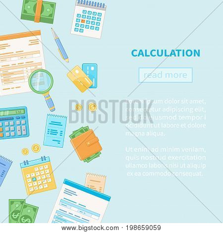 Calculation concept. Tax accounting. Financial analysis, analytics, data capture, planning, statistics, research. Documents, forms, calendar, calculator, money, credit cards, checks, wallet. Vector