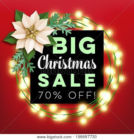 Christmas big sale. Poster with christmas star paper poinsettia fir-tree branches and text with glowing lamp garland wreath on red. Vector illustration.