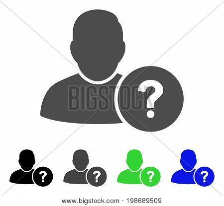 User Question flat vector pictogram. Colored user question, gray, black, blue, green icon versions. Flat icon style for web design.