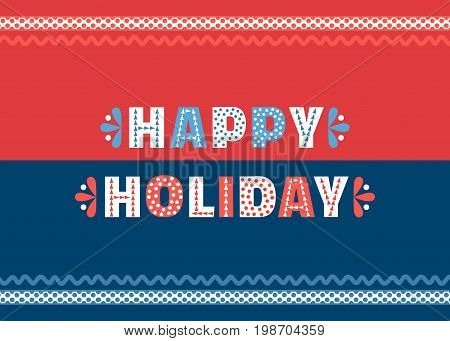 Happy Holiday cute fancy colorful letters. Invitation card headline text design element. Typographic playful poster concept. Red, blue, white. Vector festive party words decoration banner background.