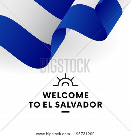 Welcome to El Salvador. El Salvador flag. Patriotic design. Vector illustration.
