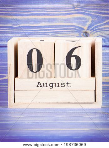 August 6Th. Date Of 6 August On Wooden Cube Calendar