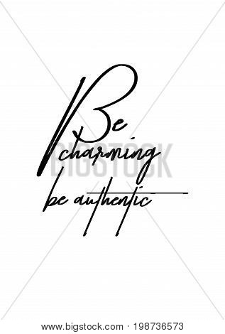Hand drawn holiday lettering. Ink illustration. Modern brush calligraphy. Isolated on white background. Be charming be authentic.