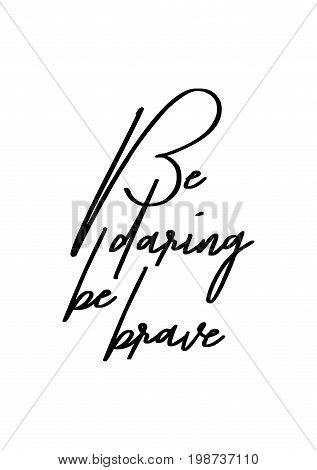 Hand drawn holiday lettering. Ink illustration. Modern brush calligraphy. Isolated on white background. Be daring, be brave.