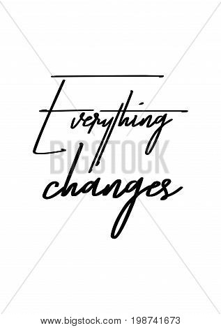 Hand drawn holiday lettering. Ink illustration. Modern brush calligraphy. Isolated on white background. Everything changes.