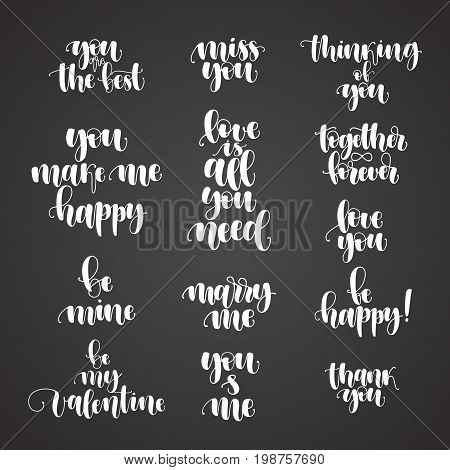 Romantic lettering calligraphy love set postcard or poster graphic design typography element. Handwritten vector style happy valentine day sign. You make me happy Love is all you need Marry me.