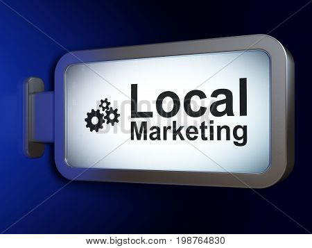 Advertising concept: Local Marketing and Gears on advertising billboard background, 3D rendering