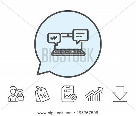 Internet Messages line icon.  Chat or Conversation sign. Computer communication symbol. Report, Sale Coupons and Chart line signs. Download, Group icons. Editable stroke. Vector