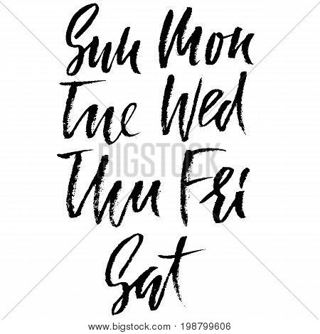 Set of days of a week. Handdrawn lettering. Vector inscriprion. Weekly calendar. Calligraphy illustration