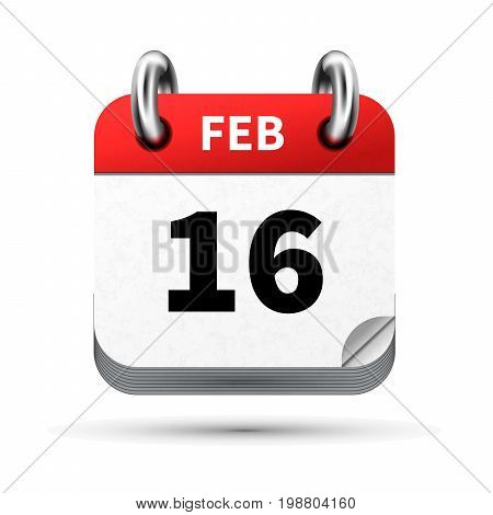 Bright realistic icon of calendar with 16 february date on white