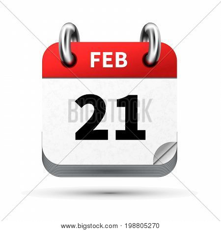 Bright realistic icon of calendar with 21 february date on white