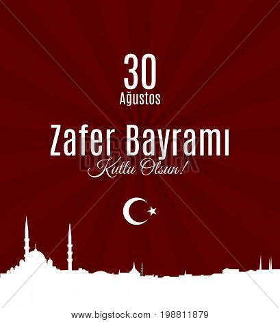 Turkey holiday Zafer Bayrami 30 Agustos Translation from Turkish: The Victory Day of 30 August. Vector greeting placard with skyline of Istanbul on sunburst background