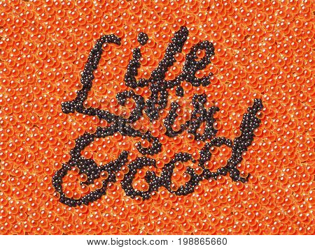 Black caviar lettering Life Is Good on red caviar background. Custom type vintage lettering typeface.  3d illustration