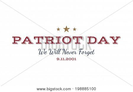 We Will Never Forget. Patriot Day September 11. 2001 Typography On A White Background. Vector Font C