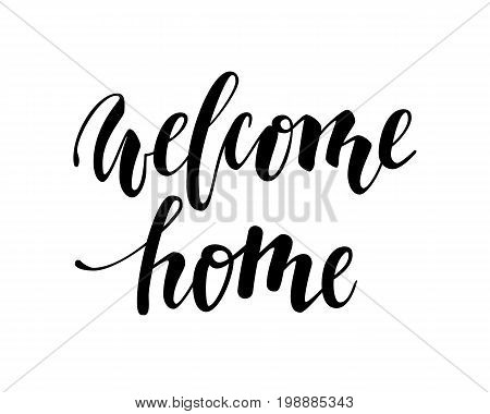 welcome home. Hand drawn calligraphy and brush pen lettering. design for holiday greeting card and invitation housewarming decorations flyers posters banner
