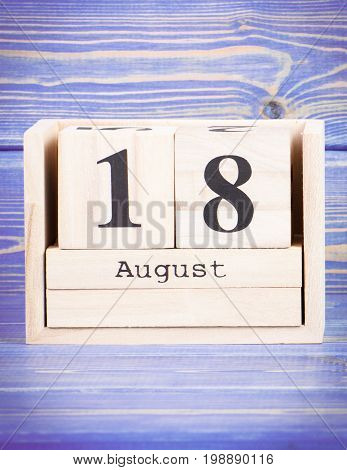 August 18Th. Date Of 18 August On Wooden Cube Calendar
