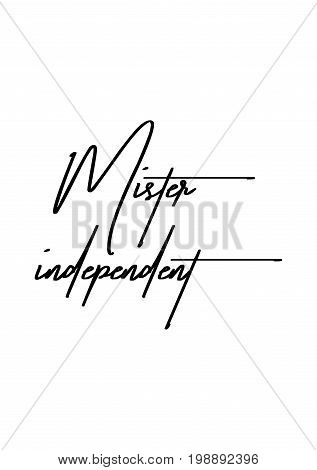 Hand drawn holiday lettering. Ink illustration. Modern brush calligraphy. Isolated on white background. Mister independent.