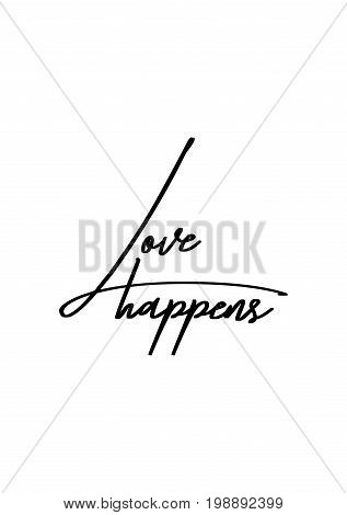 Hand drawn holiday lettering. Ink illustration. Modern brush calligraphy. Isolated on white background. Love happens.