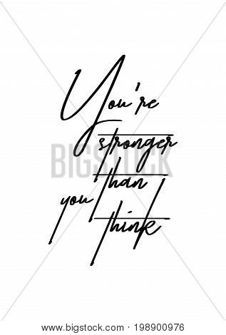 Hand drawn holiday lettering. Ink illustration. Modern brush calligraphy. Isolated on white background. You're stronger than you think.
