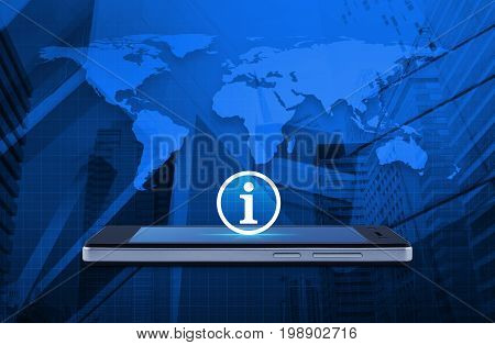 Information sign icon on modern smart phone screen over world map and office city tower Business communication concept Elements of this image furnished by NASA