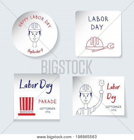 Labor Day theme. Set of stickers, banners of different shapes round, square, rectangle. Reminding inscriptions, a ortrait of a worker, an American hat, a helmet and a screwdriver. Quick sketch with felt-tip pens. Vector illustration.