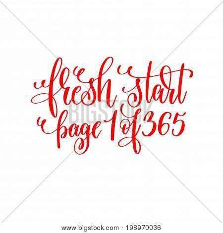 fresh start page 1 of 365 - red hand lettering inscription to christmas and 2018 new year celebration holiday design text isolated on white, calligraphy vector illustration
