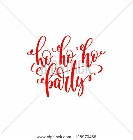 ho ho ho party red hand lettering inscription to christmas and 2018 new year celebration holiday design text isolated on white, calligraphy vector illustration