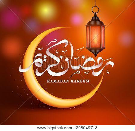 Ramadan Kareem Vector Greeting Design With Crescent Moon, Ramadan Arabic Calligraphy And Lantern Or