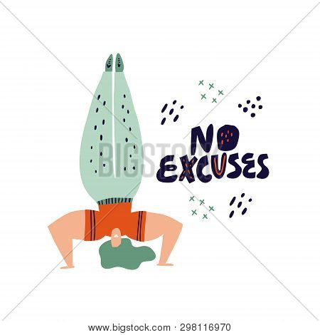 Woman Doing Headstand Hand Drawn Illustration. No Excuses Vector Scandinavian Style Lettering. Sport
