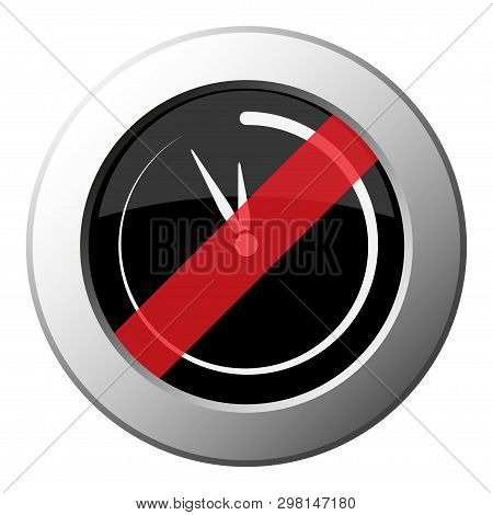 Last Minute Clock - Ban Round Metallic Push Button With White Icon On Black And Diagonal Red Stripe