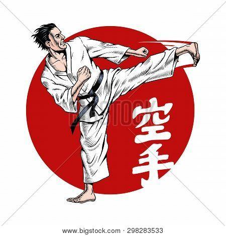 Karate Kick. Man. Martial Arts. Inscription On Illustration Is A Hieroglyphs Of Karate, Japanese. Ve