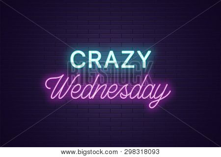 Neon Composition Of Headline Crazy Wednesday. Glowing Neon Text Crazy Wednesday, Uppercase And Lette
