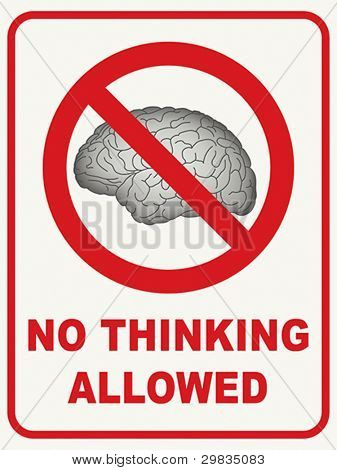 """No Thinking Allowed""."