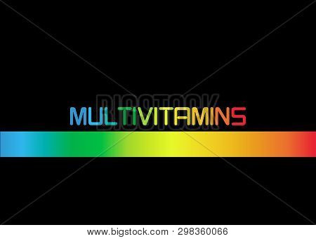 Multivitamin Label Inspiration, Banner Icon Vitamins Colorful Text, Vector Isolated Or Black Backgro