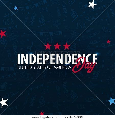 4th Of July. Usa Independence Day Celebration Banner. Hand Draw Doodle Background. Vector Illustrati