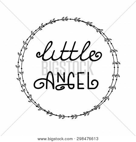 Poster With Phrase Little Angel And Cute Wreath. Design For T-shirt And Prints. Kids Theme. Vector I